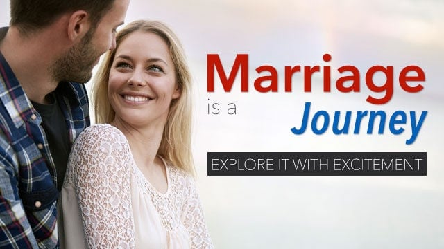 Marriage Is Journey Worth Exploring With Excitement