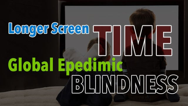 More Time Spent On Screens Is Causing Global Epidemic of Blindness