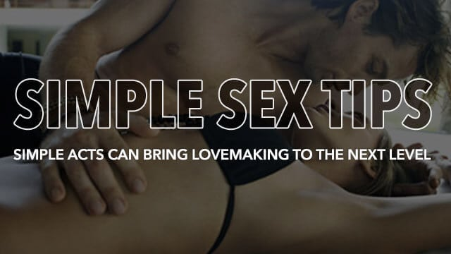 10 Simple Sex Tips Women Crave – Men Should Know These