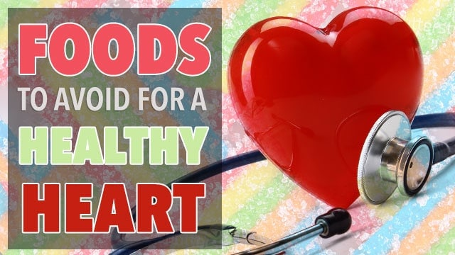 10 Unhealthy Foods To Avoid For A Healthy Heart