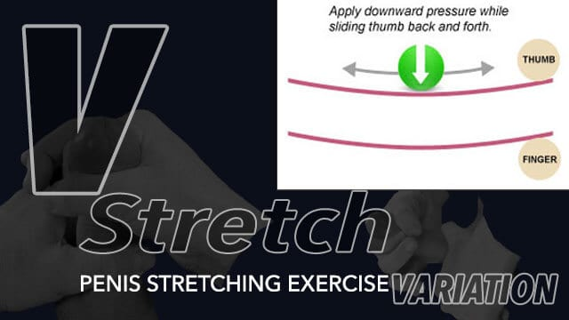 V-Stretch Penis Stretching Technique For Enlargement Purposes