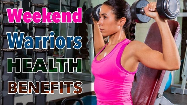 Are You A Weekend Warrior? Exercising Once A Week Is Still Beneficial In Reducing Risk of Cancer and Heart Disease
