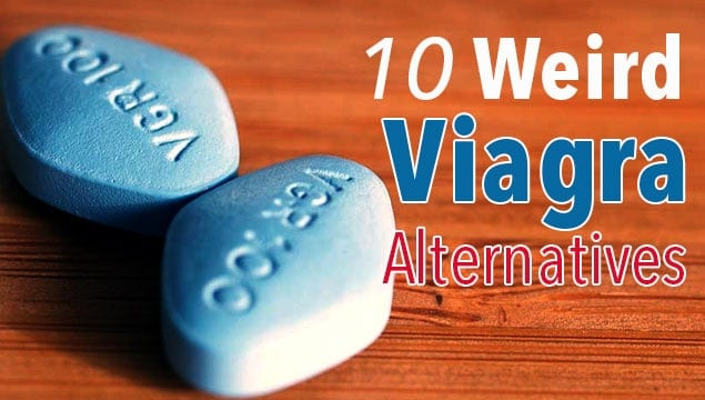 10 Weird Viagra Alternatives – Watch and See Which One Gets Your Attention!