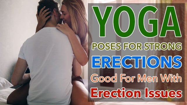 7 Yoga Poses For Improving Erection Quality